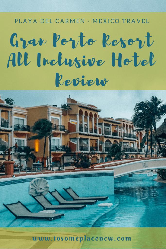 Gran Porto Resort Playa del Carmen Hotel Review - tosomeplacenew
