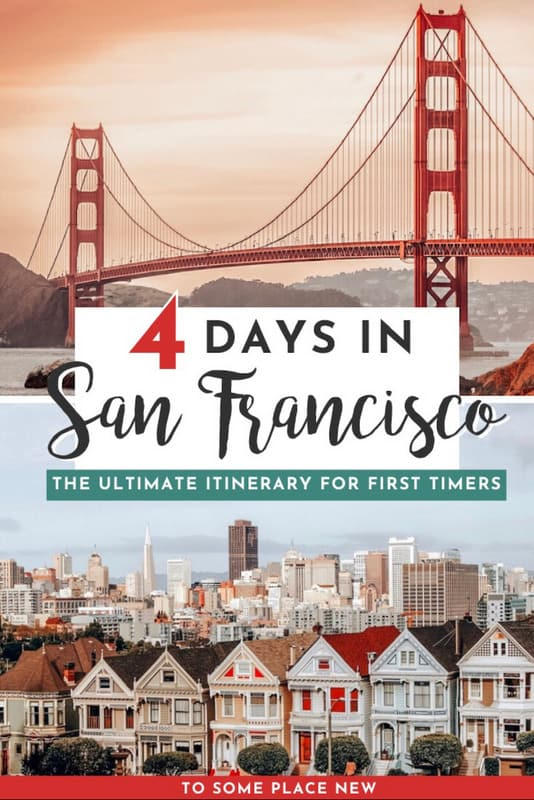 4 days in San Francisco Itinerary tosomeplacenew