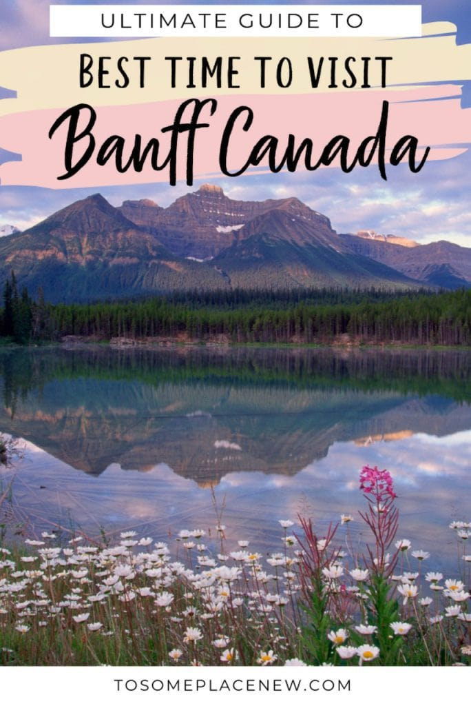 Best time to go to Banff: Find the best time to visit Banff National Park with this ulimate guide that includes Banff monthly activities, events and temperatures to plan your trip.