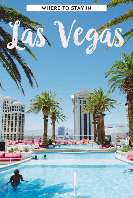 Guide to where to stay in Vegas