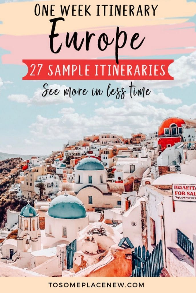One Week in Europe Itinerary - ToSomePlaceNew