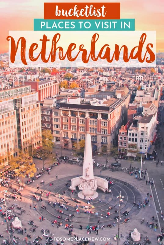 Best cities in Netherlands Amsterdam - tosomeplacenew