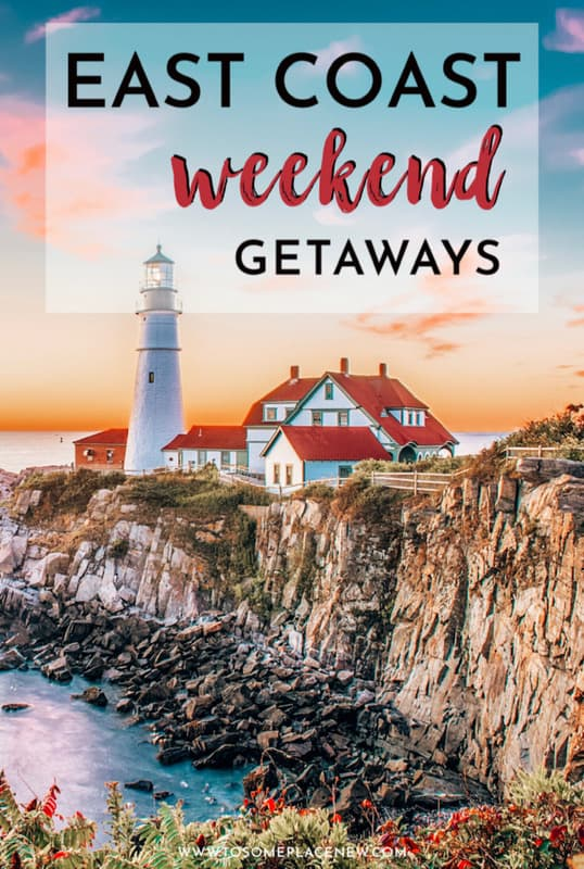 Best East Coast Getaways