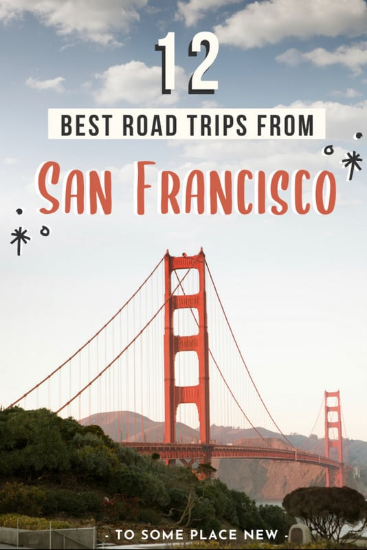 Pin for Best road trips from San Francisco - tosomeplacenew