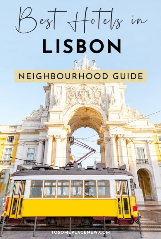 Where to stay in Lisbon first time visitor guide