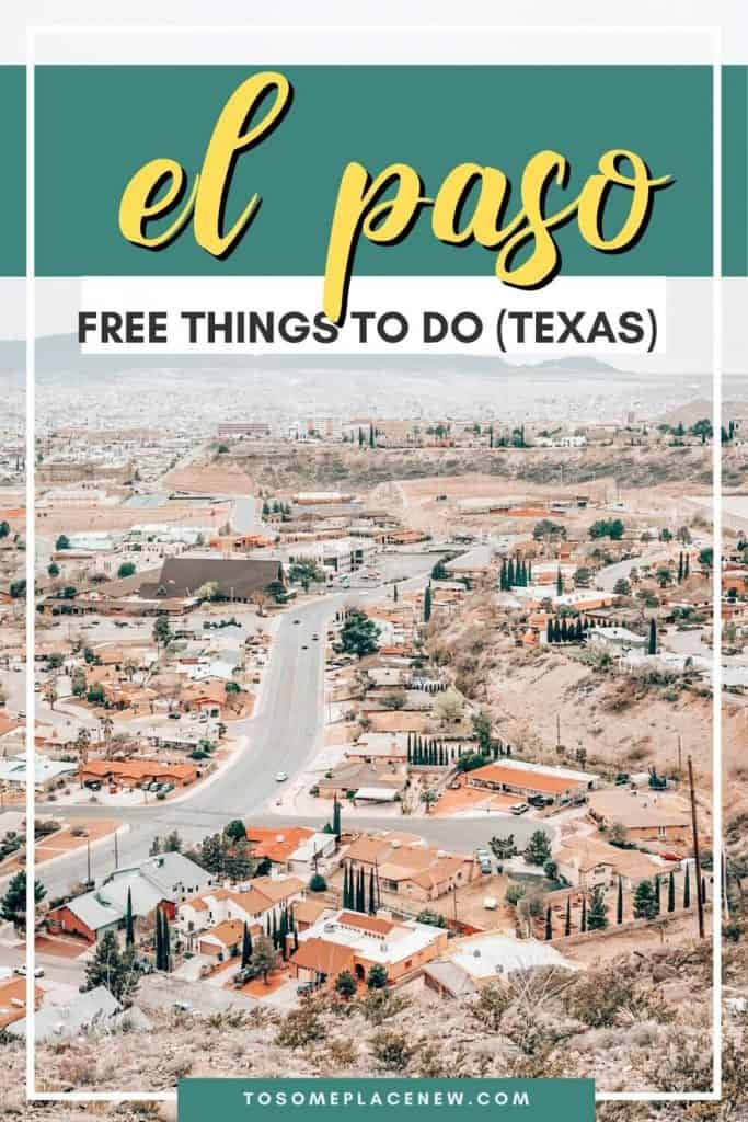Pin for Looking for free things to do in El Paso Texas? In this post, we share the top activities in El Paso for history & culture lovers